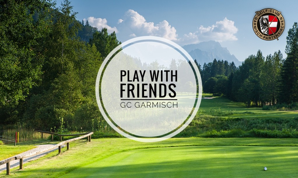 Play with Friends GC Garmisch Oberau